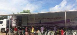 Governo leva Carreta da Mulher Maranhense para mais sete municípios