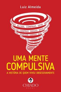 Uma mente compulsiva – A história de quem viveu obsessivamente